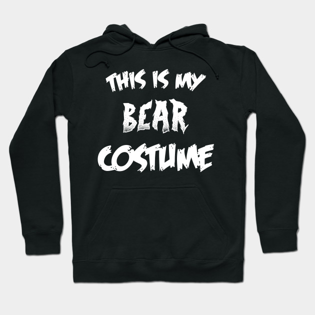 Bear Halloween Costume Gift I Halloween Party Hoodie