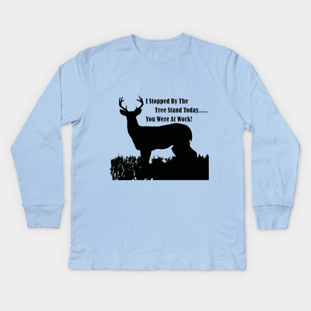 38041bf1a0 Funny Deer Hunting Tree Stand Quote - Deer Hunting - Kids Long ...
