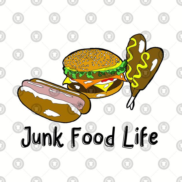 Junk Food Life  Funny Hamburger Hot Dog Corn Dog Design