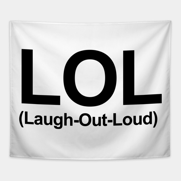 LOL - Laugh Out Loud