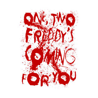 Freddy's Coming t-shirts