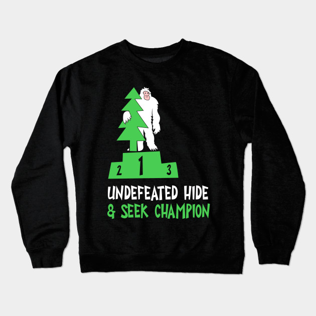 35824a80 Undefeated Hide & Seek Champion T-Shirt Bigfoot Lover Gift Tee Tshirt  Crewneck Sweatshirt