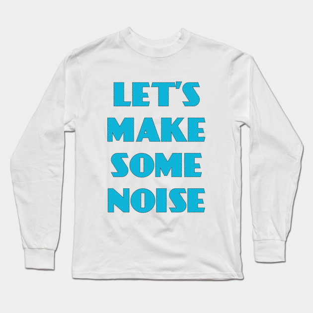 Let's make some noise. Musical TShirt