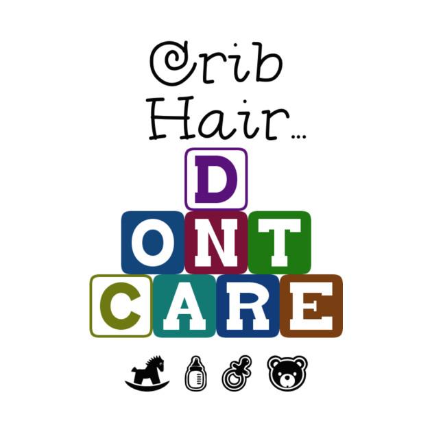 Crib Hair Don't Care