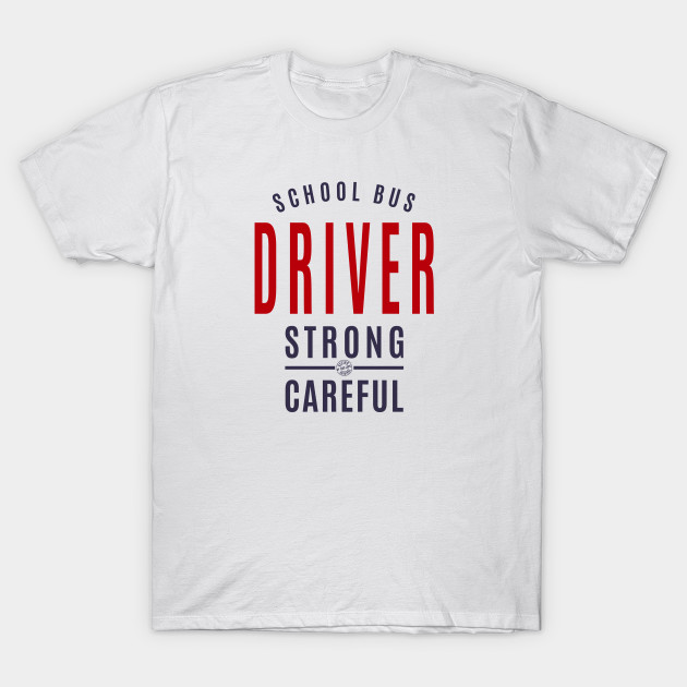 School bus driver - strong - careful
