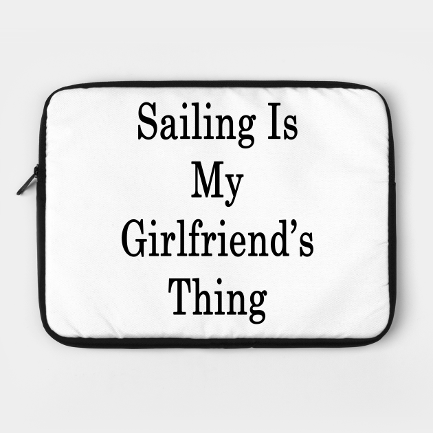 Sailing Is My Girlfriend's Thing