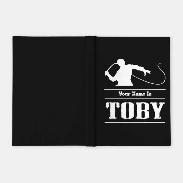 Your Name is Toby