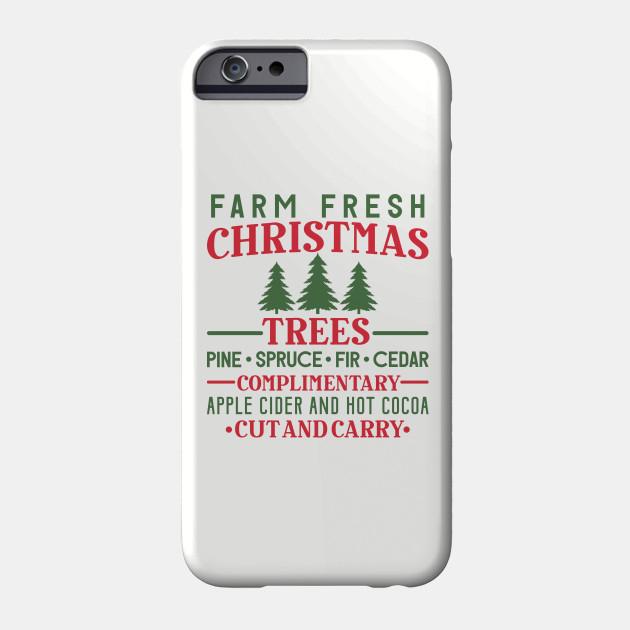 Farm Fresh Christmas Tree - Funny Christmas Phone Case