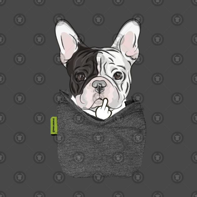 cc4836adf Frenchie FU Pocket - French Bulldog - T-Shirt   TeePublic