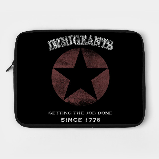 Immigrants: We Get the Job Done - White