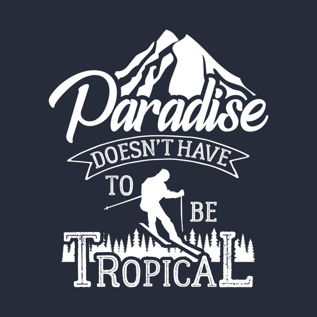 Paradise doesn't have to be tropical