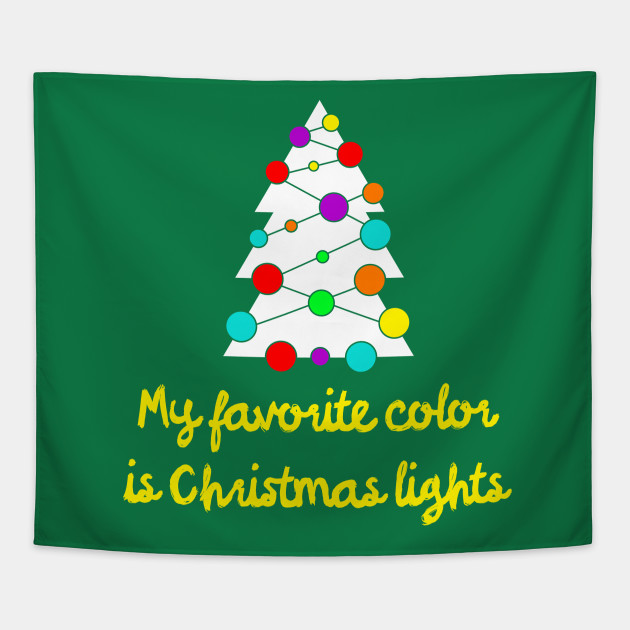 My Favorite Color Is Christmas Lights T Shirt Holiday Party Funny