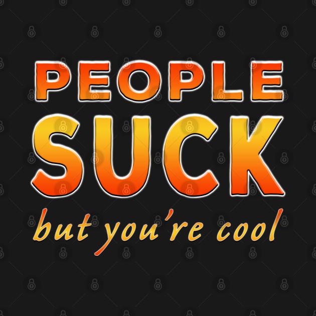 a person suck as You