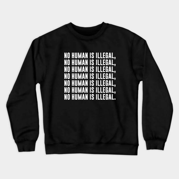 No Human Is Illegal Shirt Human Rights Shirt Make America Great Again Tee AntI