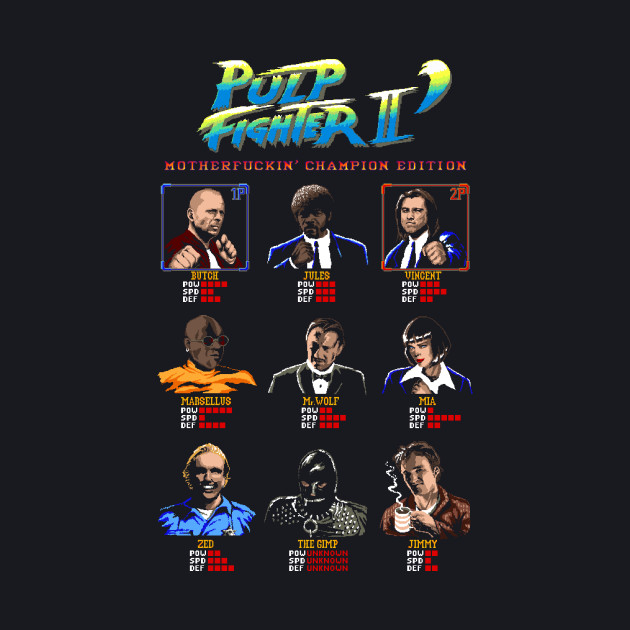 Pulp Fighter II' Motherfuckin' Champion Edition