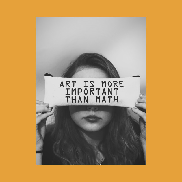 Art is More Important than Math