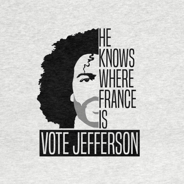 He Knows Where France IS Vote For Thomas Jefferson