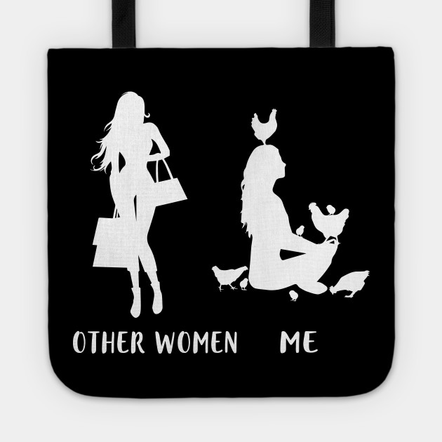 6ac935c7f9 Other Women Love Shopping Me A Chicken Lady Funny T-Shirt Tote