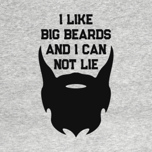 1adc33986 I Like Big Beards And I Can Not Lie T-Shirt. by Honeytree