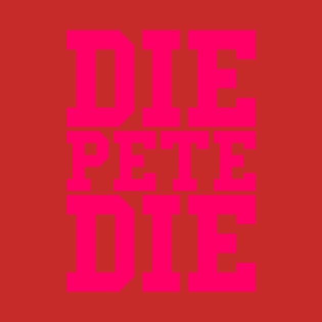 Die Pete Die (Pink)