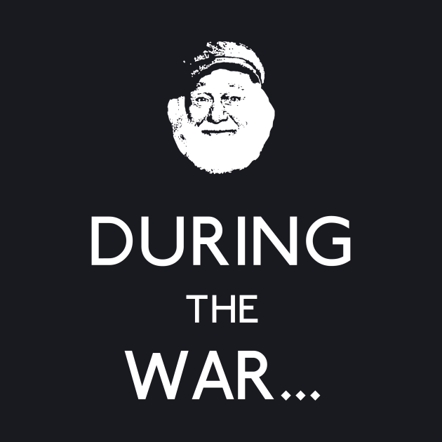 Uncle Albert: During The War