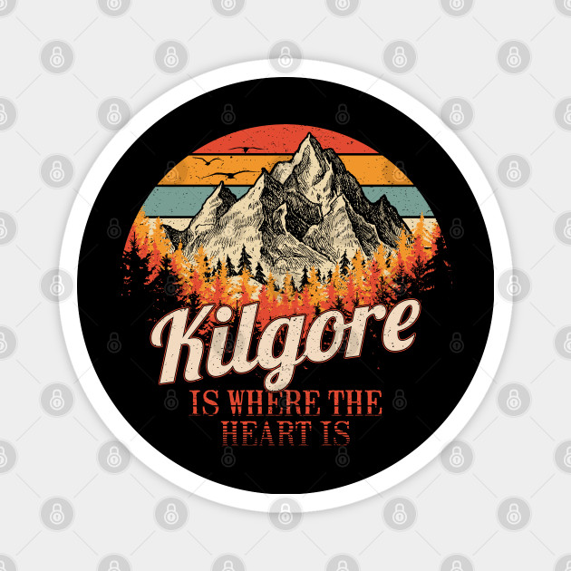 Kilgore Is Where The Heart Is I Love Kilgore USA Retro Vintage Men's T-Shirts Women's T-Shirts Funny Custom