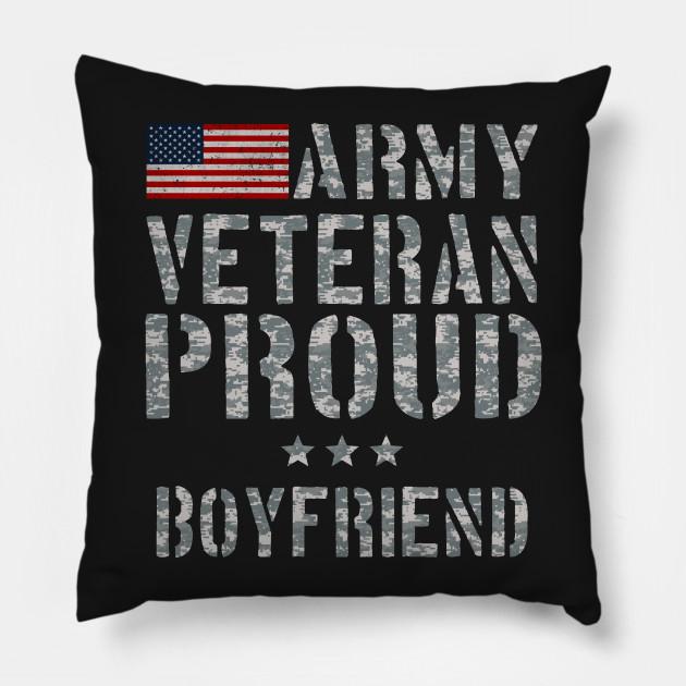 Army Veteran Proud Boyfriend Pillow