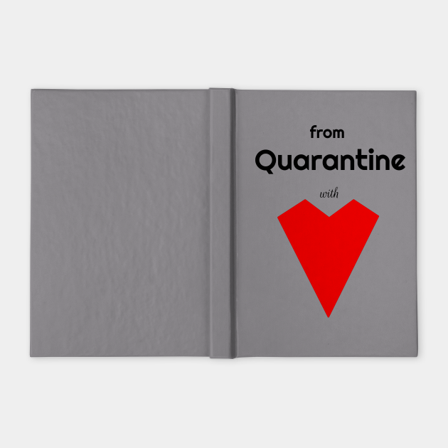 From Quarantine With Love