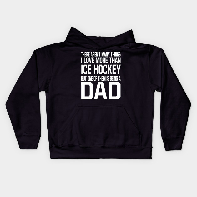 5a2315ad3 ICE HOCKEY Dad Shirt Funny Gift for Father Daddy who love ICE HOCKEY Kids  Hoodie