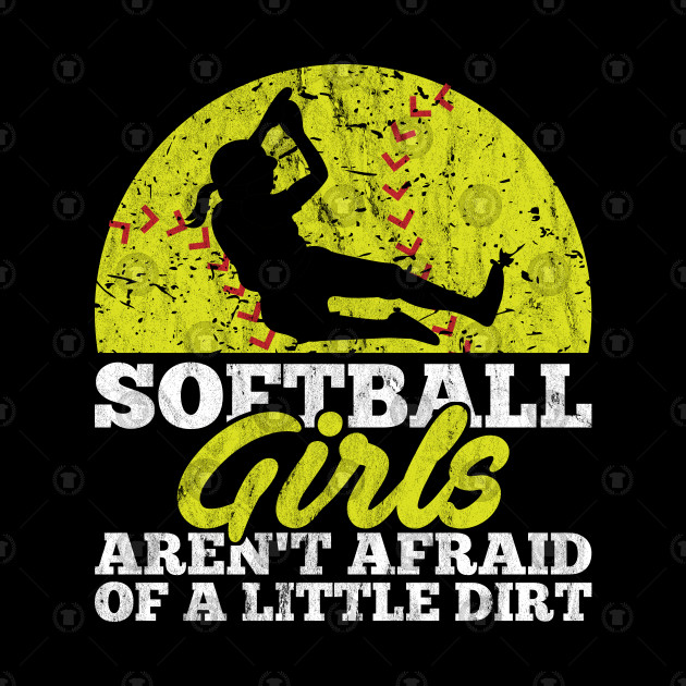 Softball Girls Aren't Afraid Of A Little Dirt Team