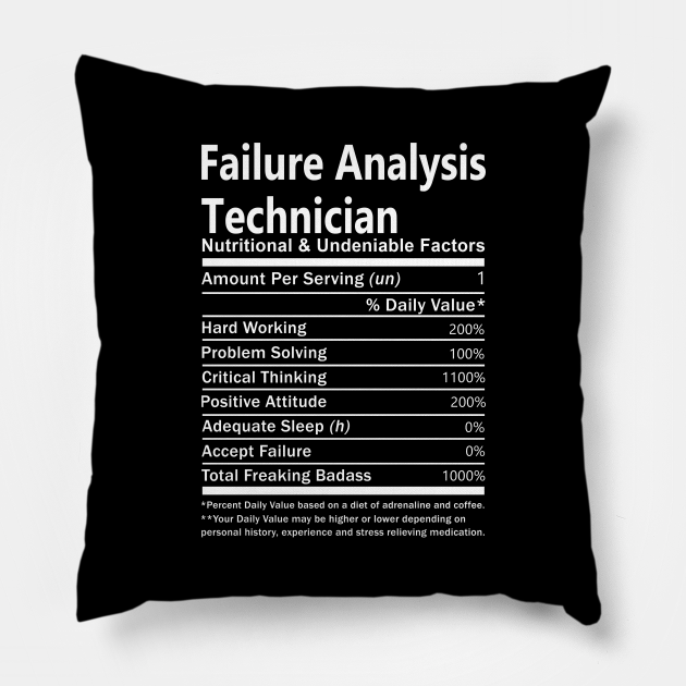 Failure Analysis Technician T Shirt - Nutritional and Undeniable Factors Gift Item Tee