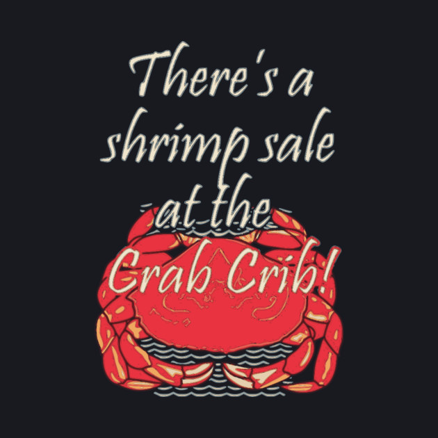 There's a shrimp sale at the Crab Crib!