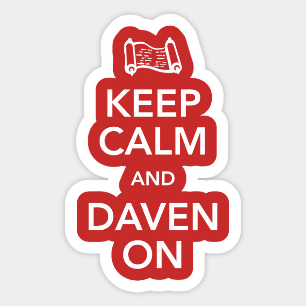 Keep Calm and Daven On