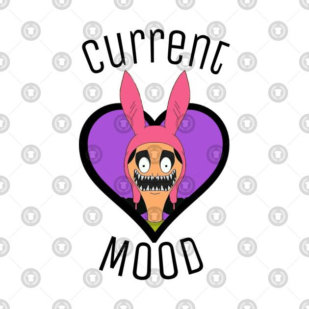 Louise  belcher current mood black lettering