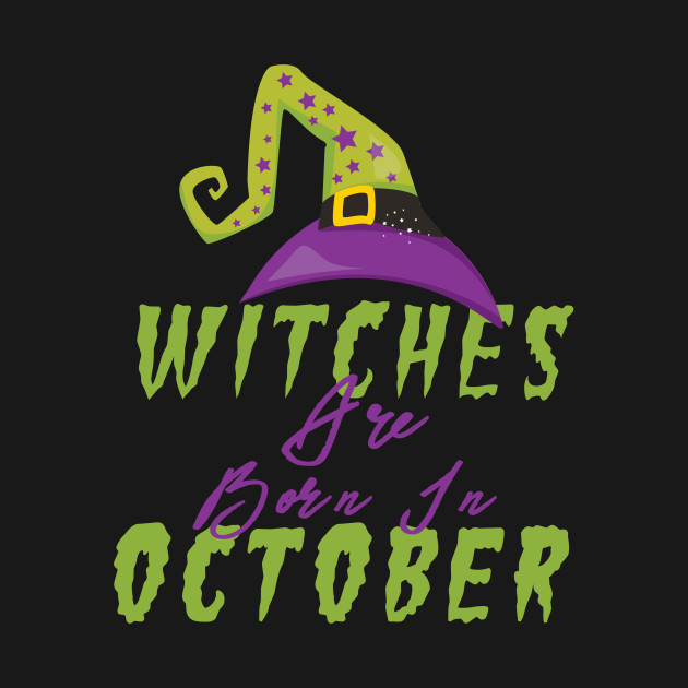 Witches Are Born In October Halloween Hat
