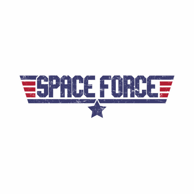 Space Force - Our Troops in SPAAACE