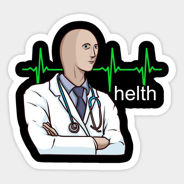 Helth Meme Man Helth Meme Sticker Teepublic