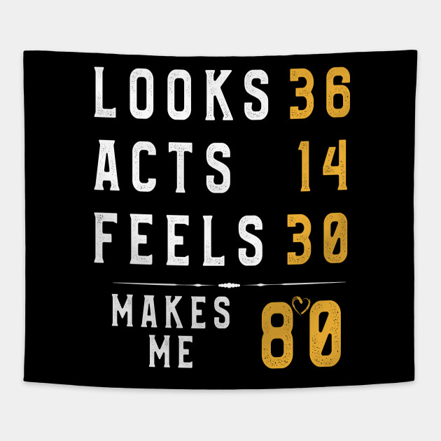 80 Years Old T Shirt Funny Birthday 80th Men Women Gift Tee Tapestry