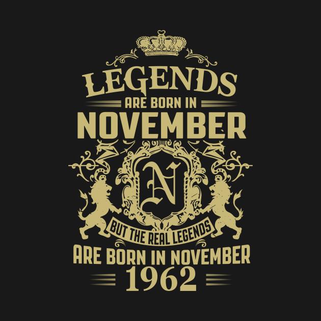 Legends are Born in November 1962