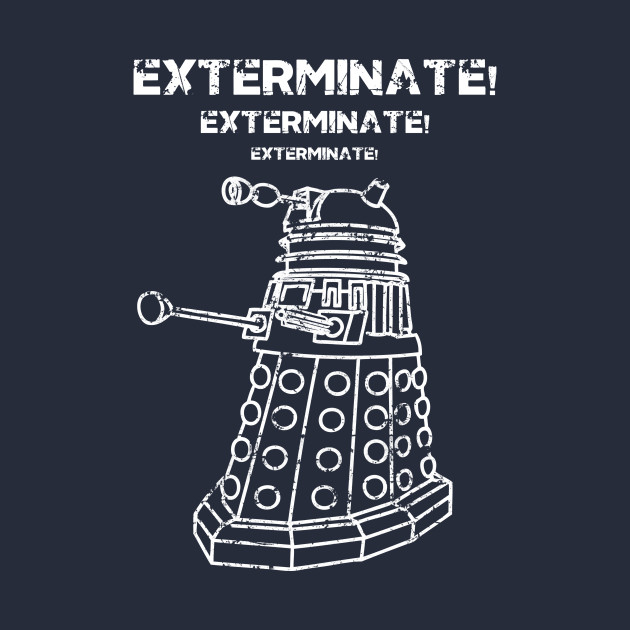 exterminate doctor who t shirt teepublic