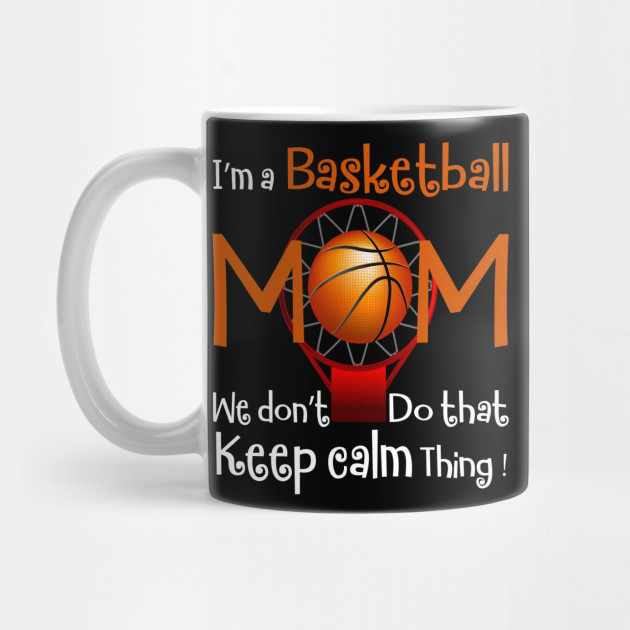 I'm A Basketball Mom Funny Mother's Day Gift Mug