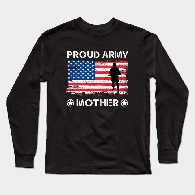 US Flag Proud Army Mother Apparel Military Mother Pride Long Sleeve T-Shirt