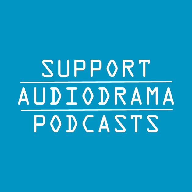Support AudioDrama Podcasts