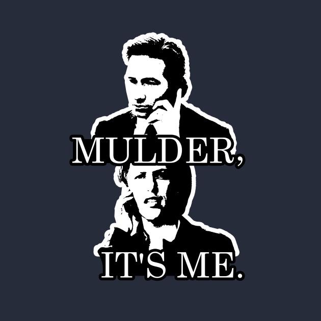 Mulder, It's Me.