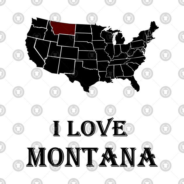 I love Montana | American History & American Love | Black Power & White Power | White Pride, Black Pride & American patriotism | American state & American city | Montana`s sport & Montana`s dream | American patriotic T-shirts, Hoodie, gifts, accessories.