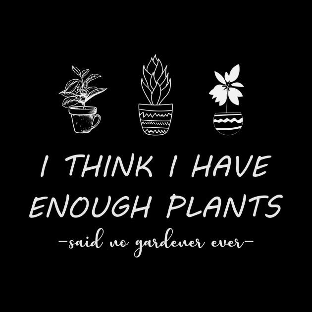 I think i have enough plants