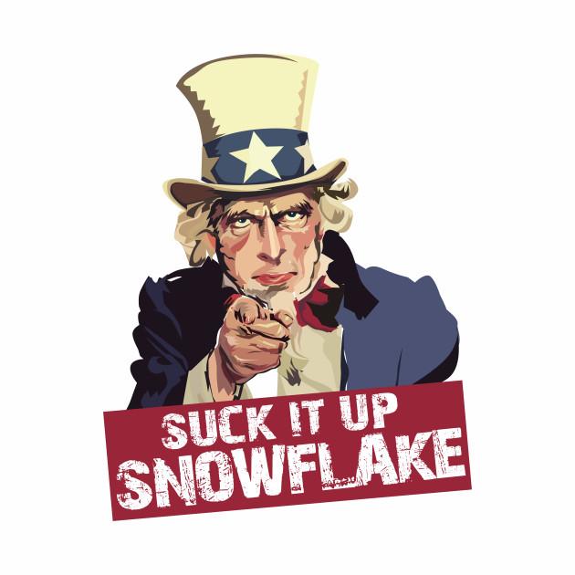 Suck It Up Snowflake