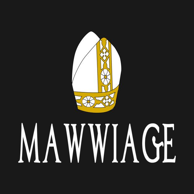 Mawwiage The Princess Bride Quote The Princess Bride T Shirt