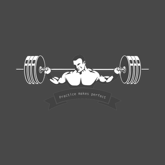 Practice Makes Perfect Inspired Fitness Gym Quote T Shirt Gym