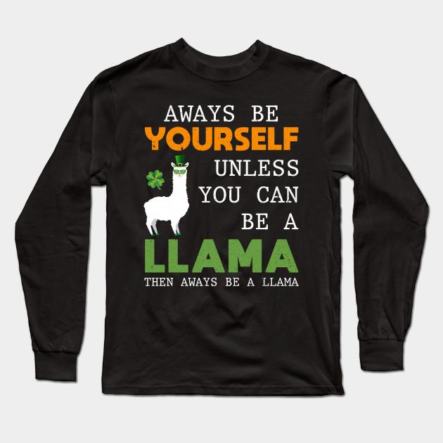 a1ccdb6d7 Cute Funny Llama Shirt Llamas Lover Shirts St Patrick's Day Funny Gift Long  Sleeve T-Shirt